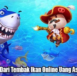 Keuntungan Dari Tembak Ikan Online Uang Asli Indonesia