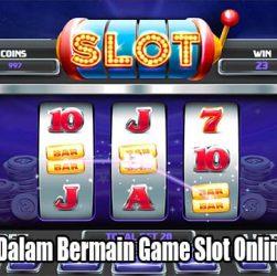 Lakukan Ini Dalam Bermain Game Slot Online Indonesia